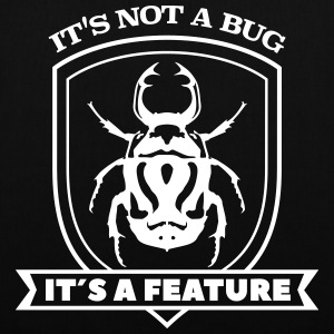 it not a bug it´s a feature Spruch Sprüche code