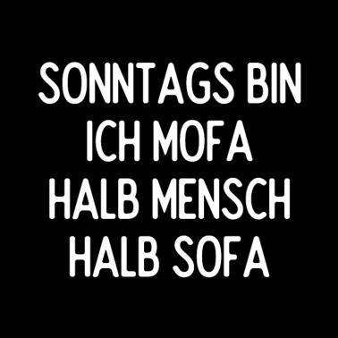 Lustiger Spruch Mofa Sofa Stoffbeutel Spreadshirt