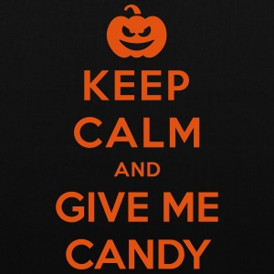 Keep Calm Give Me Candy - Funny Halloween