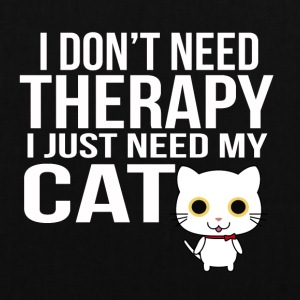i dont need a therapy i just need my cat - Stoffbeutel