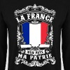 La France - Mon Pays - Ma Patrie - Sweat-shirt Homme