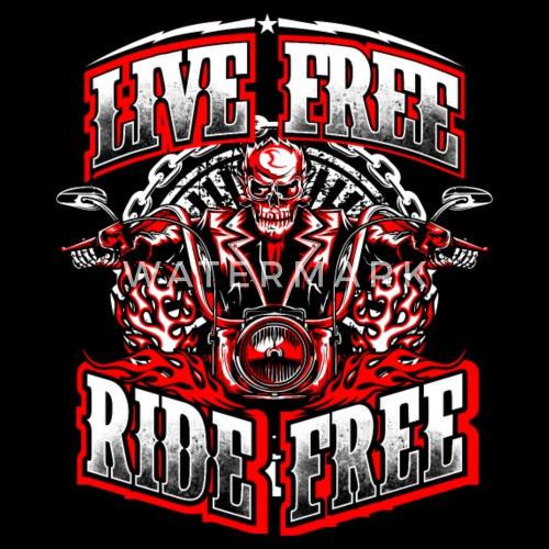 Freebiker life free - ride free - biker  spreadshirt
