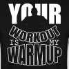 Your workout is my warmup - Bodybuiling - Sudadera hombre