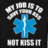 My job is to save your ass not kiss it - Paramedic - Sweat-shirt Homme