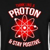 Proton Stay Positive - Mannen sweater