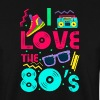 I love the 80s - cool and crazy - Sudadera hombre