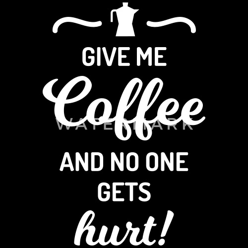 Give Me Coffee No One Gets Hurt Spruch Kaffee Mannen Sweater
