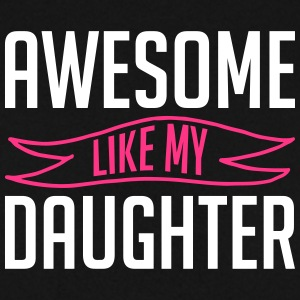 Awesome like my daughter fathers day - Men's Sweatshirt