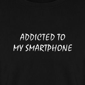 Addicted to my smartphone - Men's Sweatshirt