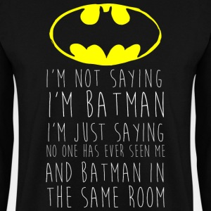 Batman I'm not saying Funny Quote