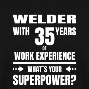 WELDER 35 YEARS OF WORK EXPERIENCE - Men's Sweatshirt