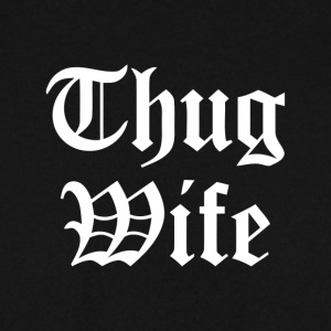 Thug Wife Ghetto Gangster Gift JGA Slang Swag - Men's Sweatshirt
