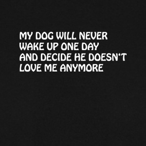 MY DOG WILL LOVE ME FOREVER T SHIRT TEE - Männer Pullover