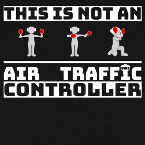 This is not an Air Traffic Controller - ATC Shirt - Men's Sweatshirt
