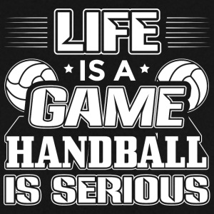 Handball LIFE GAME HANDBALL IS SERIOUS - Men's Sweatshirt