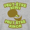peut etre kiwi kinon expression fruit1 - Sweat-shirt Homme