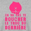 boucher trou derriere fesse citation - Sweat-shirt Homme