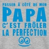 passer cote papa froler perfection citat - Sweat-shirt Homme
