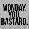 Monday you bastard - Männer Pullover