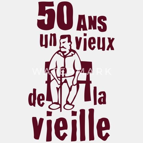 50 Ans Vieux De La Vieille Anniversaire De C2b Spreadshirt