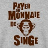 payer monnaie singe expression - Sweat-shirt Homme