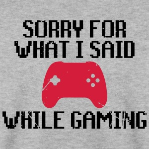 Sorry for what i said while gaming - Männer Pullover