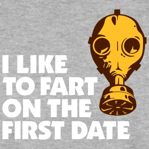 I Like To Fart On The First Date. - Men's Sweatshirt