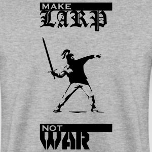 Make LARP Not War - Männer Pullover