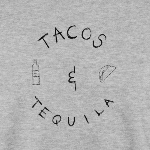 Tacos & Tequila 1 - Men's Sweatshirt