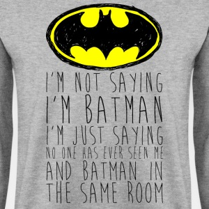 Batman I'm not saying Lustiger Spruch