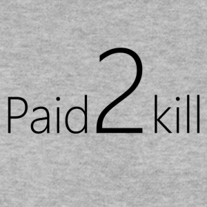 Paid2Kill - Men's Sweatshirt
