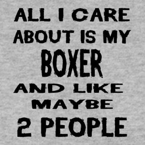 All i care about is my BOXER - Men's Sweatshirt