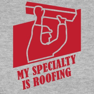 Roofing: My Specialty Is Roofing - Men's Sweatshirt