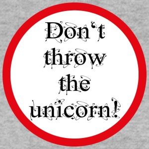 Don't throw the unicorn! - Männer Pullover