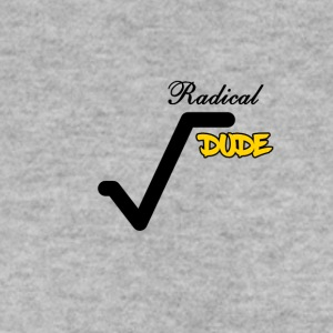 That's radical dude - Männer Pullover