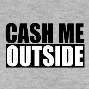 cash me outside - Männer Pullover