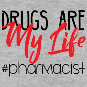 Pharmacy / Pharmacist: Drugs Are My Life #pharmaci - Men's Sweatshirt