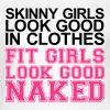 Fit girls look good  - Women's T-Shirt