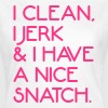 Clean, Jerk & Snatch - Women's T-Shirt