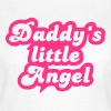 Daddy's little angel - T-shirt Femme