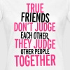 True Friends - Frauen T-Shirt