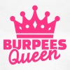 Burpees - Women's T-Shirt