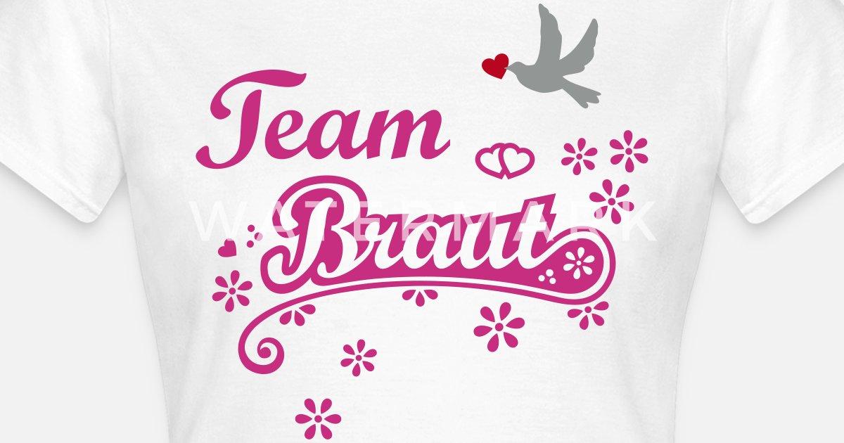 Junggesellinnenabschied Team Braut Womens T Shirt Spreadshirt