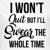 I won't quit - Women's T-Shirt