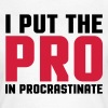 Pro In Procrastinate  - Vrouwen T-shirt