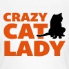 Crazy Cat Lady - Vrouwen T-shirt