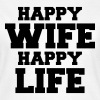 Happy Wife - Happy Life - Women's T-Shirt
