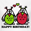 Owls Eulen Happy Birthday Geburtstag Fun Love Herz - Frauen T-Shirt