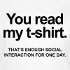 You Read My Shirt That's Enough Social Interaction - T-shirt Femme