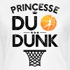 Princesse du dunk' t-shirt humour basketball - T-shirt Femme